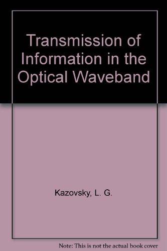 Transmission of Information in the Optical Waveband: Kazovsky, L. G.