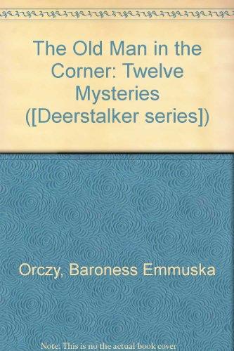 9780706607192: The Old Man in the Corner: Twelve Mysteries ([Deerstalker series])