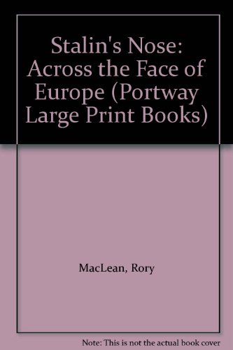9780706610024: Stalin's Nose: Across the Face of Europe (Portway Large Print Books)