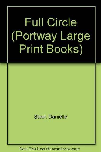 Full Circle (Portway Large Print Books): Steel, Danielle
