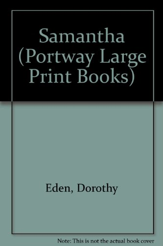 Samantha (Portway Large Print Books) (0706610814) by Eden, Dorothy