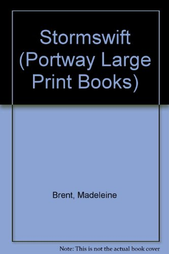 Stormswift (Portway Large Print Books) (0706610830) by Brent, Madeleine