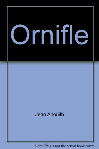 9780706700084: Ornifle (Playscripts)