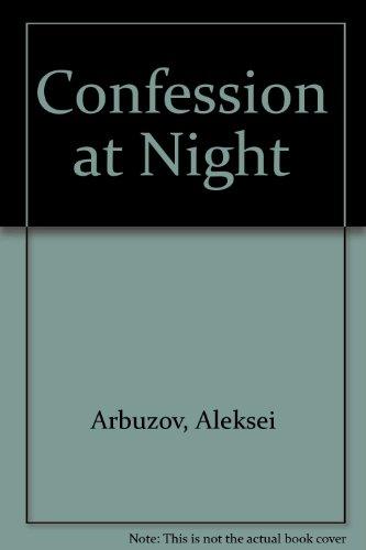 Confession at Night: Aleksei Arbuzov