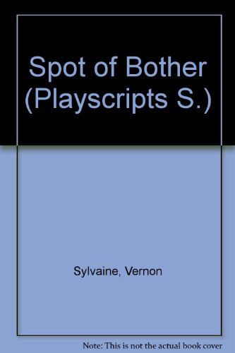 9780706700312: Spot of Bother (Playscripts)