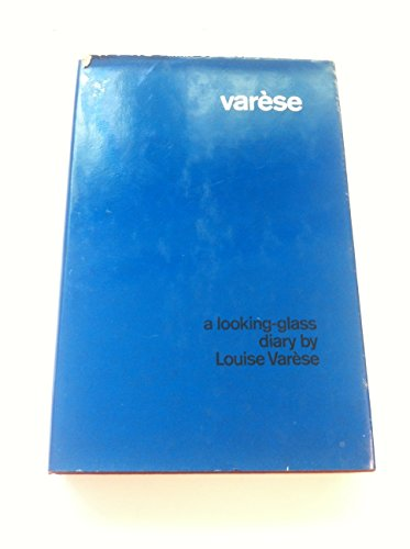 9780706700572: Varese: 1883-1928 v. 1: A Looking-glass Diary