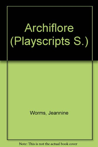 9780706701173: Archiflore (Playscripts)