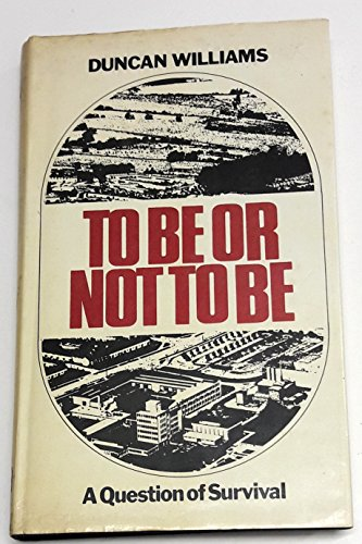 To Be or Not to Be: A Question of Survival: Williams, Duncan