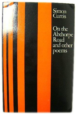 On the Abthorpe Road and Other Poems (0706701968) by Simon Curtis
