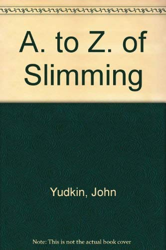A. to Z. of Slimming (0706702131) by John Yudkin