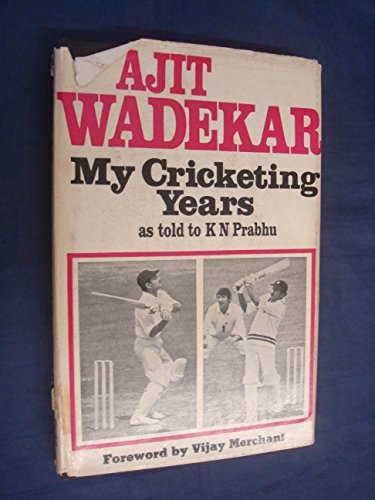 ajit wadekar my cricketing years