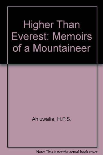 9780706902686: Higher Than Everest: Memoirs of a Mountaineer