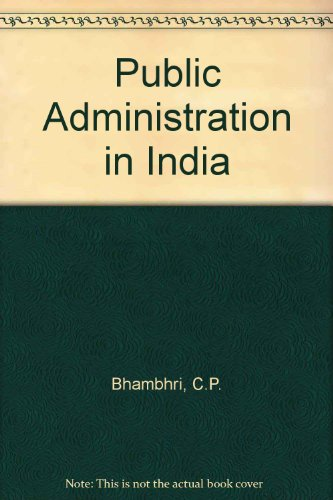 Public Administration in India: Bhambhri, Chandra Prakash