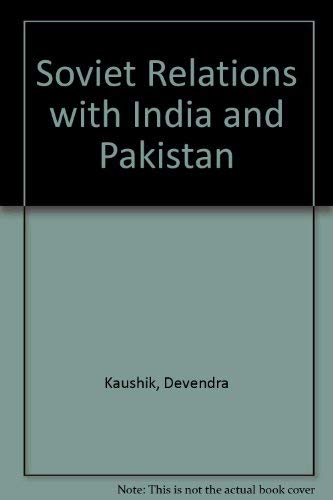 Soviet Relations with India and Pakistan: Devendra Kaushik