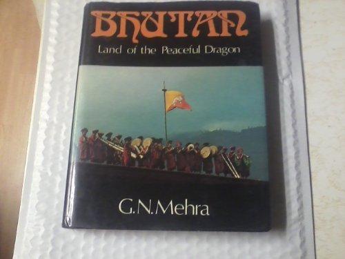 9780706903102: Bhutan: Land of the Peaceful Dragon