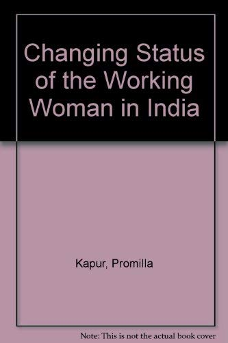 Changing Status of the Working Woman in: Kapur, Promilla