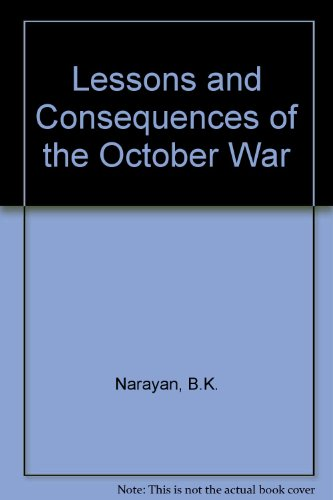 Lessons and Consequences of the October War: Narayan, B.K.