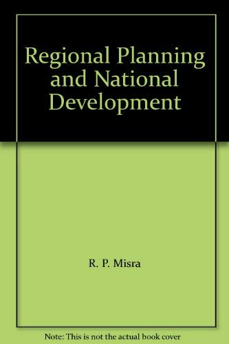 Regional Planning and National Development: R.P. Misra, D.V.