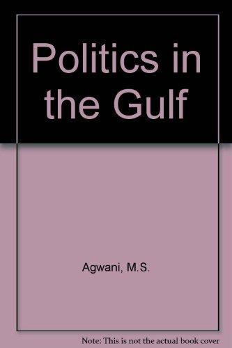 Politics in the Gulf: M.S. Agwani