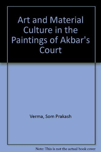 9780706905953: Art and Material Culture in the Paintings of Akbar's Court