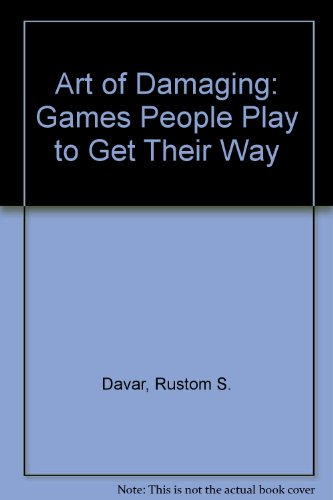 9780706906912: Art of Managing-Damaging: Games People Play to Get Their Way