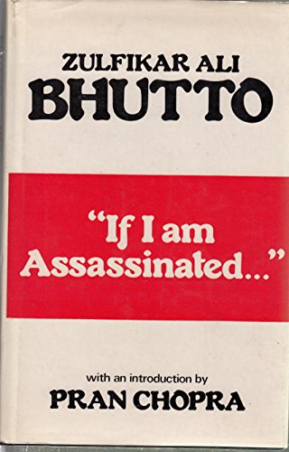"If I am Assassinated."": Bhutto, Zulfikar Ali;"