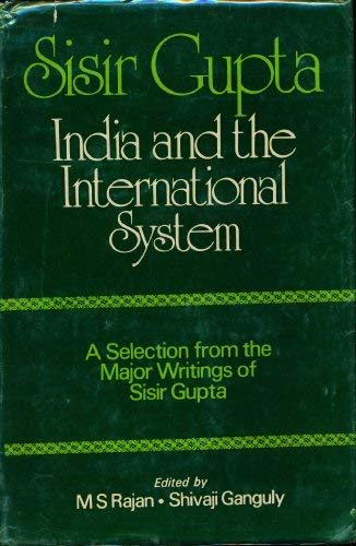 9780706910728: India and the International System: A Selection from the Major Writings of Sisir Cupta