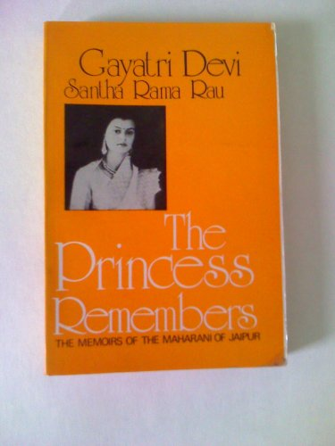 9780706915778: The Princes Remembers: The Memoirs of the Maharani of Jaipur