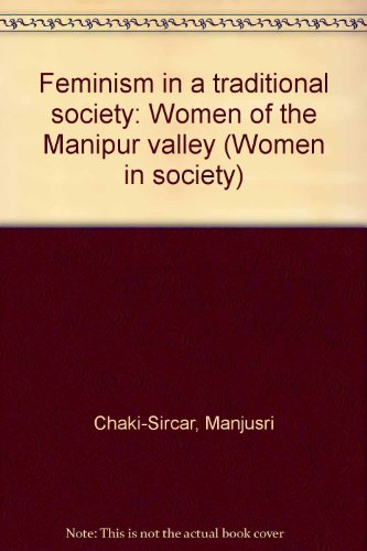 9780706919677: Feminism in a traditional society: Women of the Manipur Valley (Women in society)