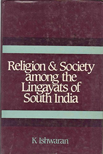 Religion & Society Among the Lingayats of: K. Ishwaran