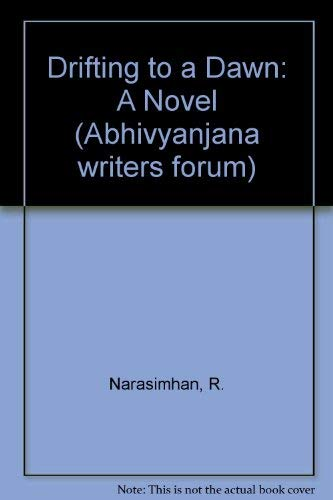 9780706922110: Drifting to a Dawn: A Novel (Abhivyanjana writers forum)