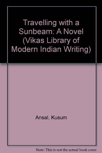 9780706922196: Travelling with a Sunbeam: A Novel (VIKAS LIBRARY OF MODERN INDIAN WRITING)