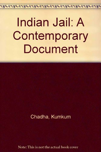 The Indian Jail. A contemporary document.: CHADHA, Kumkum.