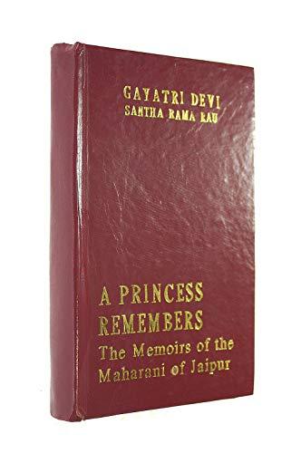 9780706925814: A Princess Remembers: The Memoirs of the Maharani of Jaipur