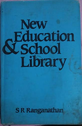 New Education and School Library: Experience of Half a Century (SARADA RANGANATHAN ENDOWMENT FOR ...