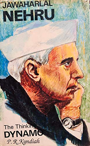 Jawaharlal Nehru: The Thinking Dynamo: Kyndiah, P.R.