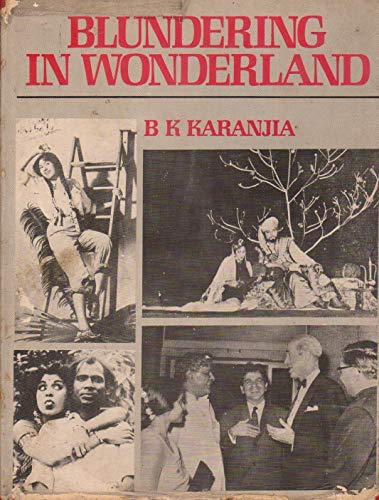 Blundering in Wonderland: B. K. Karanjia