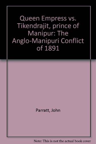Queen Empress vs. Tikendrajit, prince of Manipur: John Parratt