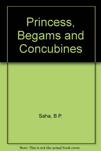 9780706963915: Princess, Begams and Concubines