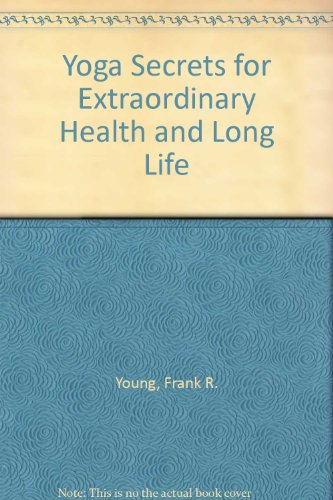 9780706967951: Yoga Secrets for Extraordinary Health and Long Life