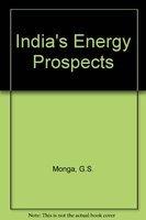 India's Energy Prospects: G. S. Monga; V. J. Sanctis