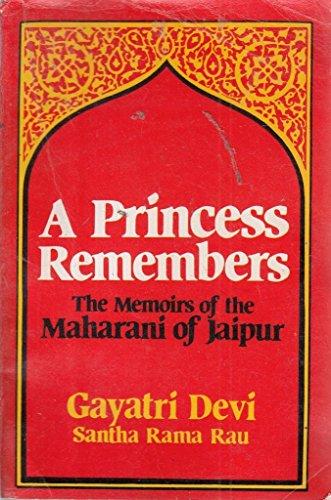 A Princess Remembers: The Memoirs of the Maharani of Jaipur (9780706976830) by Gayatri Devi