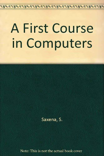 9780706977608: A First Course in Computers
