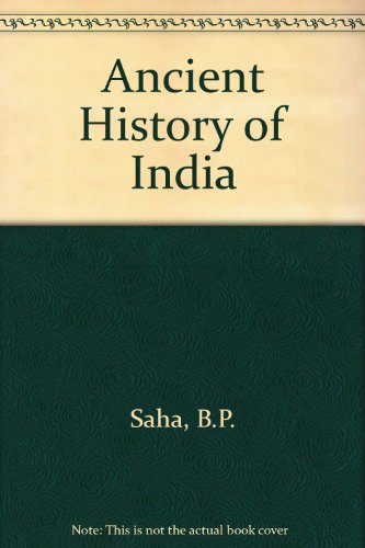 Ancient history of India (ancient period from: SAHA, B.P. &