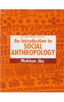 An Introduction to Social Anthropology: Jha, Makhan