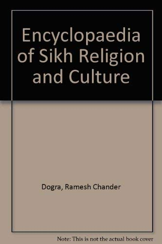 Encyclopaedia of Sikh Religion and Culture: Dogra, R. C.; Mansukhani, Gobind Singh
