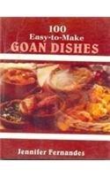 100 Easy to Make Goan Dishes: Jennifer Fernandes