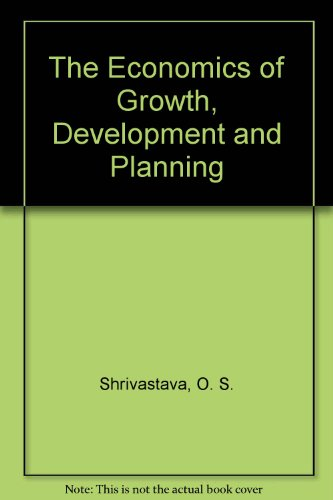 9780706998702: The Economics of Growth, Development and Planning