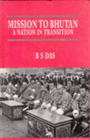 9780706999372: Mission to Bhutan: A Nation in Transition