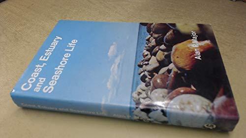 Coast, Estuary and Seashore Life: Alan P. Major